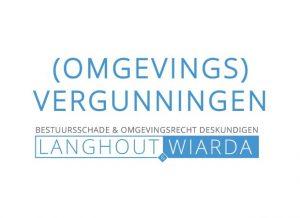 Omgevings-vergunningen-omgevingsrecht-planschade-langhout-wiarda