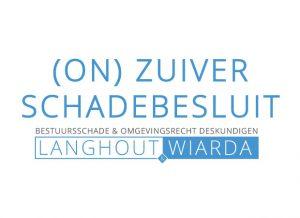 Onzuiver-schadebesluit-bestuurschade-planschade-overheid-langhout-wiarda